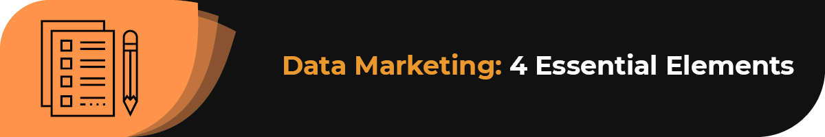 Discover the 4 essential elements of a data-driven marketing strategy.