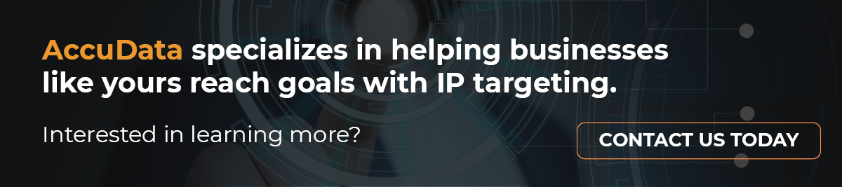 Contact AccuData today to learn about their IP targeting services.