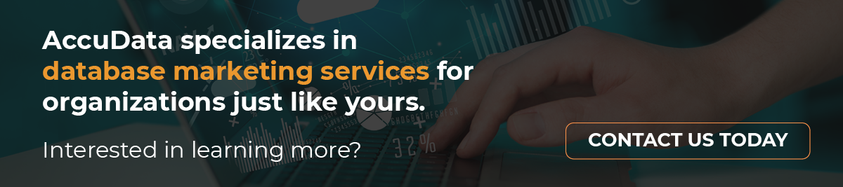 Contact AccuData today to learn more about our database marketing services.