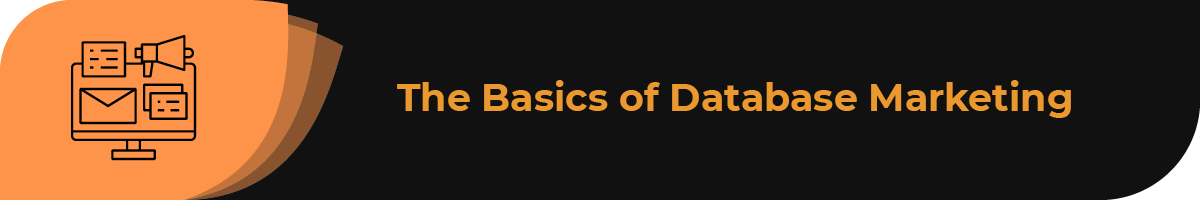 This section covers the basics of database marketing services.