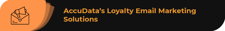 Review AccuData's loyalty email marketing soluions.
