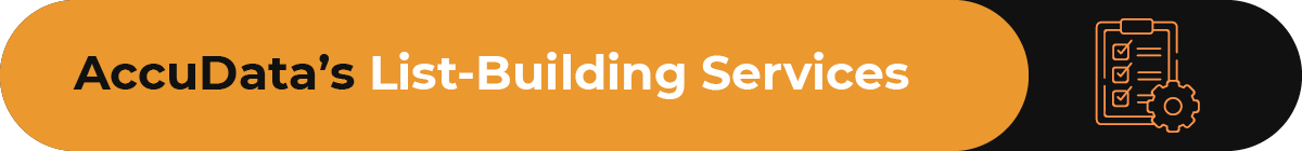 This section covers AccuData's list-building services.