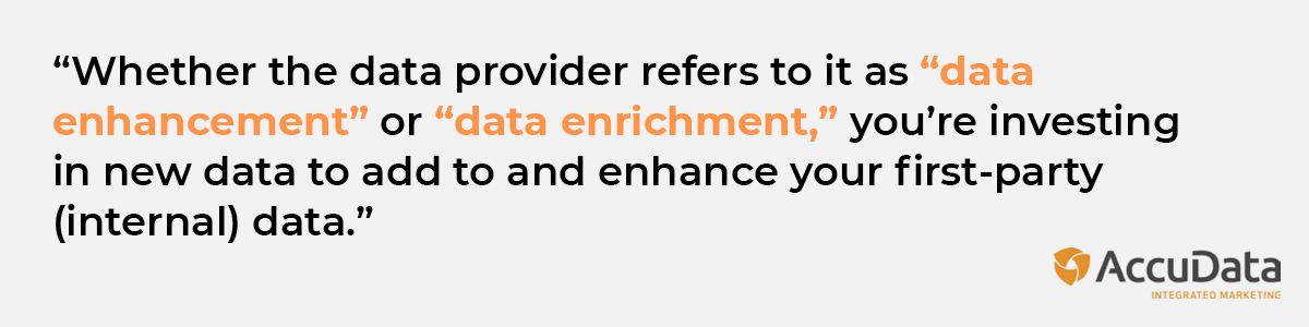 Data enhancement and data enrichment are the same thing.